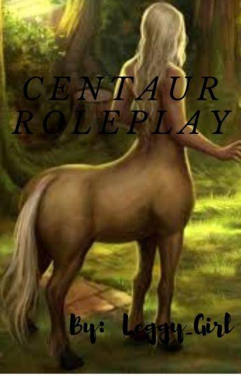 Centaur Roleplay - Multi-Fandom Fangirl Furever - Wattpad
