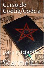 Curso de Goétia/Goécia  - Para Iniciantes  [Degustação] by scarletmendel