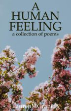 A Human Feeling | a collection of poems by LaurenMGranich