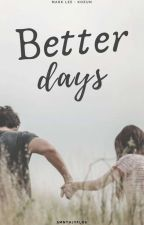 Better Days by smnthjyflrs