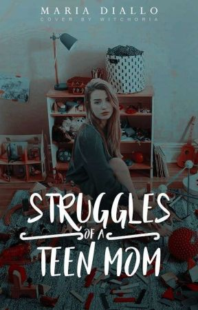 Struggles of a Teen Mom by dematerialize