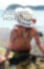 POESIA DEL MOMENTO by Beth_Savedra