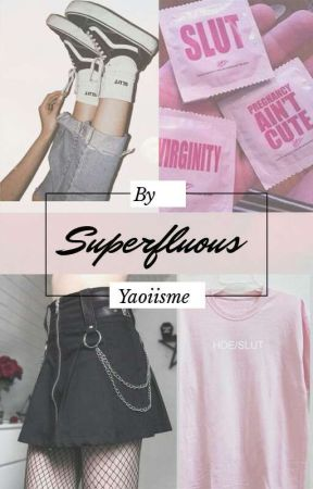Superfluous by yaoiisme