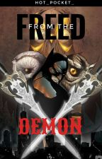Freed from the Demon (Damian Wayne x Reader) Book II by Hot_Pocket_