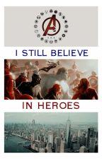 I Still Believe In Heroes ➤ Children of Avengers by Versfa