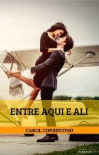 Entre Aqui e Ali by carol_consentino
