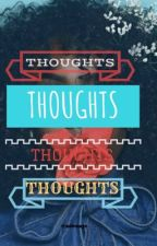 Thoughts |^COMPLETED^| by niveajc