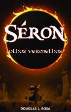Séron: Olhos Vermelhos by DouglasLRosa