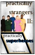 Practically Strangers II: Practically Superheroes by maldolusola_starkid