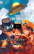 Watches Luffy's Memories (One Piece Fanfiction) by Darkleer-Sempai