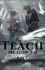 Teach Me How To Live    -~Zen Wistaria x Reader~- by Author_J_