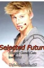Selected Future (Hunger games-Cato love story-AU) by Unfaithfuldesires462