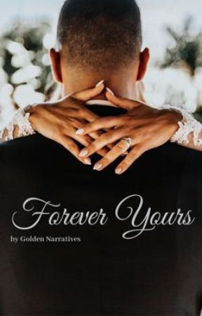 Forever Yours by GoldenNarratives