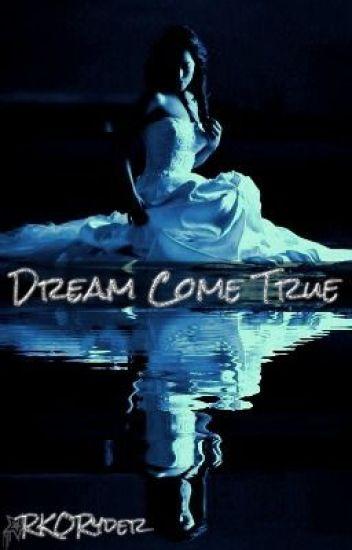 Dream Come True