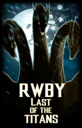 RWBY: Last of the Titans - Godzilla King of the Monsters - Wattpad