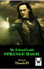 My Friend Loki: Strange Magic by user98735533