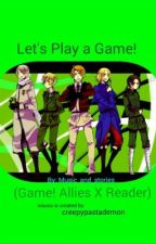 So Let's Play a Game! (DISCONTINUED) by Music_and_stories