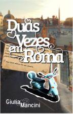 Duas Vezes em Roma by GiuMancini