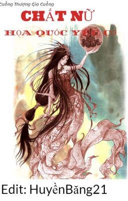 [Edit]Chất Nữ (Họa Quốc Yêu Cơ)- Cuồng Thượng Gia Cuồng