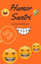 HUMOR SANTRI by Oni_Mobarack