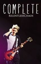 Complete (A Niall Horan Fan Fiction) by RelentlessChaos