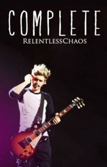 Complete (A Niall Horan Fan Fiction)