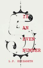 Five Is An Even Number by LPElizabeth