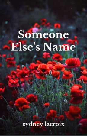 Someone Else's Name by visionwalker