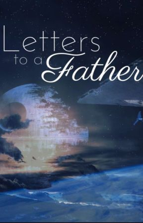 Letters to a Father by ToniKat