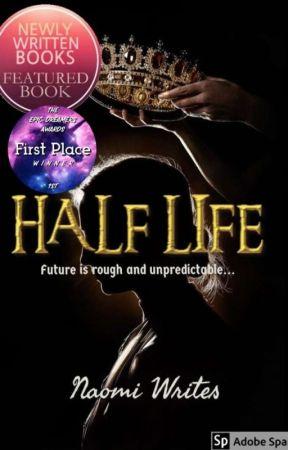 Half Life by NaomiWrites01