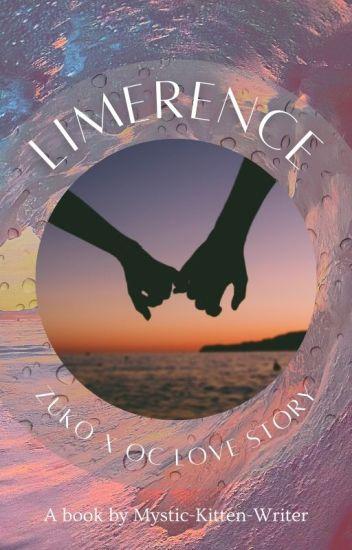 Limerence ︳ZukoxOC - Mystic-Kitten - Wattpad