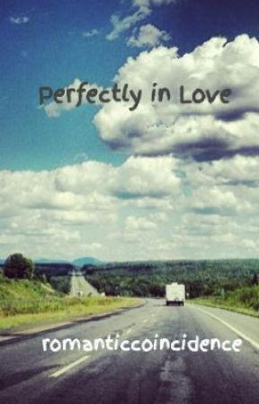 Perfectly in Love by romanticcoincidence
