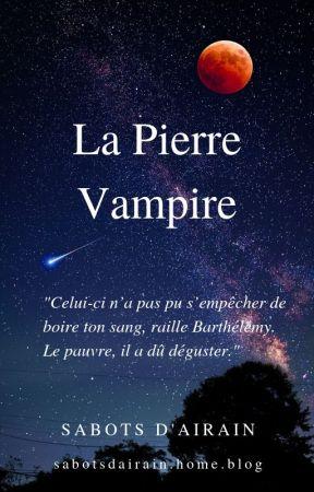 La Pierre Vampire by Sabotsdairain