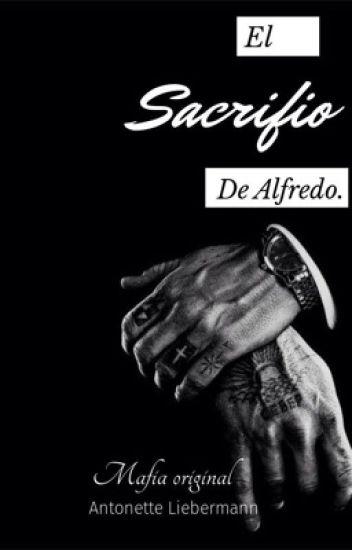 El Sacrificio de Alfredo.