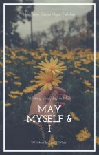 May, Myself and I by evamae1904