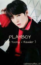 Playboy: Min Yoongi x Reader Fanfiction by callmesnuffles_07