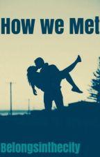 How We Met by belongsinthecity
