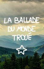 La Ballade du Monde Troué by HyacintheAtkynn