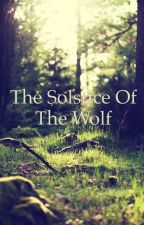The Solstice of the Wolf by ukmahomie97