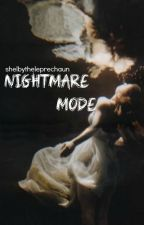 Nightmare Mode by ExclusivelyChildish