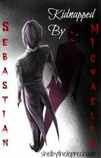 Kidnapped By Sebastian Michaelis by ExclusivelyChildish