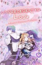 Unprecedented Love (A GuGu Fanfic) by GuGuIsLife1