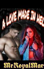 A Love Made in Hell by MrRoyalMark