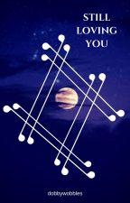 {Teen Wolf Fan-Fic} Still Loving You {A Scott McCall Sequel} by dobbywobbles