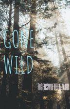 Gone Wild by Tigerswiftblizzard