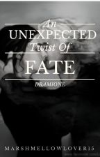 An Unexpected Twist of Fate || Dramione  by MarshmellowLover15
