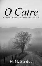 O Catre [ EM ANDAMENTO ] by Helenomeirasantos