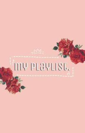 my playlist.. by nuggetcheeze