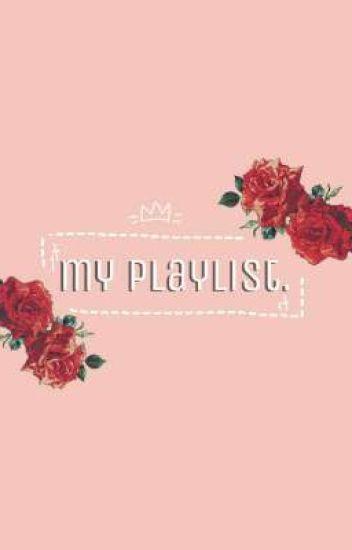 my playlist..