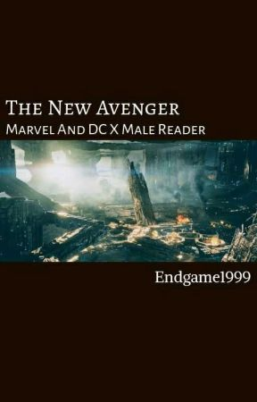 The New Avenger (Marvel And DC X Male Reader) - Ch 1: I Hate